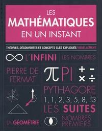 Paul Parsons et Gail Dixon - Les mathématiques en un instant - Théories, découvertes et concepts clés expliqués visuellement.