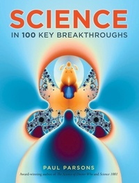 Paul Parsons - Science in 100 Key Breakthroughs.