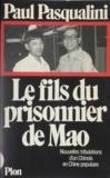 Paul Pasqualini - Le Fils du prisonnier de Mao - Nouvelles tribulations d'un Chinois en Chine populaire.
