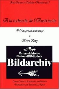Paul Pasteur et Christine Mondon - A la recherche de l'austriacité - Mélanges en hommage à Gilbert Ravy.