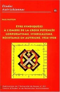 Paul Pasteur - Etre syndiqué(e) à l'ombre de la croix potencée. - Corporatisme, syndicalisme en Autriche, 1934-1938.