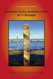 Paul Pasteur - Frontières rêvées, frontières réelles de l'Allemagne.