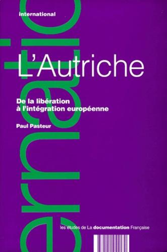 Paul Pasteur - L'AUTRICHE. - De la libération à l'intégration européenne.