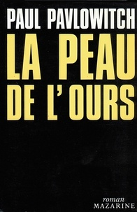 Paul Pavlowitch - La Peau de l'ours.