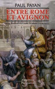 Entre Rome et Avignon - Une histoire du Grand Schisme (1378 - 1417).pdf