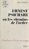 Paul Pédech et Ivan Gobry - Ernest Psichari - Ou Les chemins de l'ordre.