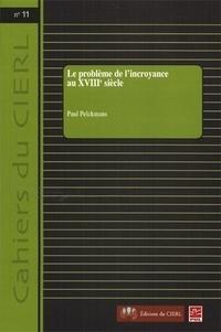 Paul Pelckmans - Le problème de l'incroyance au XVIIIe siècle.