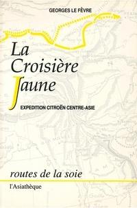 Paul Pelliot et Georges Le Fèvre - La croisière jaune - Expédition Citroën Centre-Asie, Haardt-Audouin-Dubreuil.