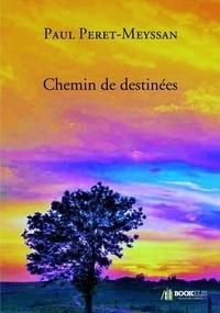 Paul Peret-Meyssan - Chemin de destinées.