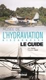 Paul Périé et Qiang Xu - Musée de l'hydraviation Biscarrosse - Le guide.