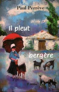 Paul Perrève - Il pleut bergère.