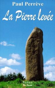 Paul Perrève - La pierre levée.