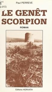 Paul Perrève - Le genêt scorpion - Roman.