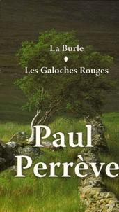 Paul Perrève - Paul Perrève Coffret en 2 volumes : La Burle ; Les Galoches Rouges.