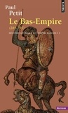 Paul Petit - HISTOIRE GENERALE DE L'EMPIRE ROMAIN. - Tome 3, Le Bas-Empire (284-395).