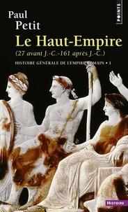 Paul Petit - Histoire générale de l'Empire - Tome 1, Le Haut-Empire (27 avant JC - 161 après JC).
