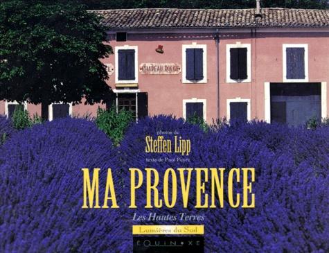 Paul Peyre et Steffen Lipp - Ma Provence - Les hautes terres.
