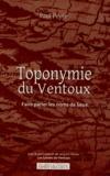 Paul Peyre - Toponymie du Ventoux - Faire parler les noms de lieux.