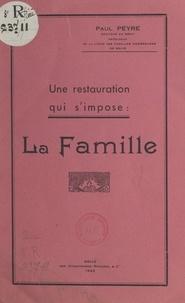 Paul Peyre - Une restauration qui s'impose : la famille.