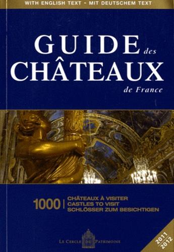 Paul-Philippe Vögele et Olivier Desserre - Guide des châteaux de France - 1000 châteaux à visiter, Edition trilingue Français-Anglais-Allemand.