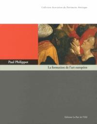 Paul Philippot - La formation de l'art européen.