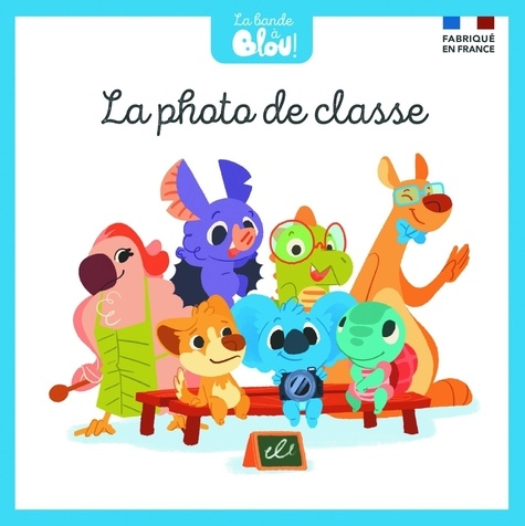 Paul Picard et Mathieu Rocher - La bande à Blou ! Tome 1 : La photo de classe.