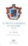 Paul Pierling - Le prince Gagarine et ses amis - 1814-1882.