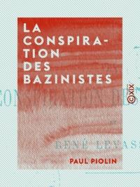 Paul Piolin - La Conspiration des bazinistes - Et René Levasseur.
