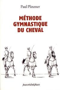 Paul Plinzner - Méthode gymnastique du cheval.