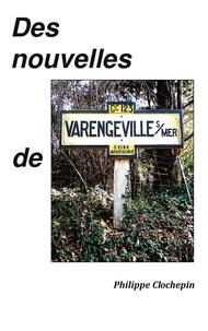 Philippe Clochepin - Des nouvelles de Varengeville.