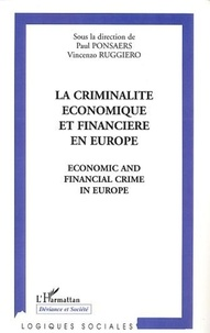 Paul Ponsaers et  Collectif - La criminalité économique et financière en Europe.