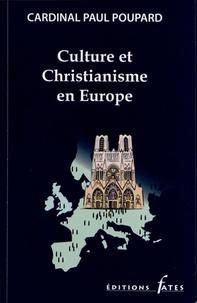 Paul Poupard - Culture et Christianisme en Europe.