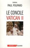 Paul Poupard - Le concile Vatican II.