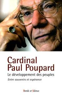 Paul Poupard - Le développement des peuples - Entre souvenirs et espérances.
