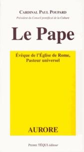 Paul Poupard - Le Pape évêque de l'église de rome Pasteur universel.