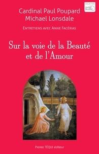 Paul Poupard et Michael Lonsdale - Sur la voie de la Beauté et de l'Amour.