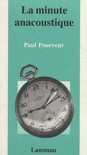 Paul Pourveur - La minute anacoustique.