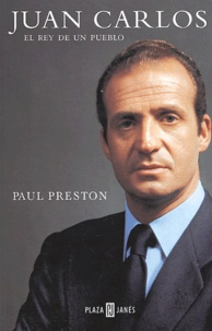 Paul Preston - Juan Carlos - El Rey de un pueblo.
