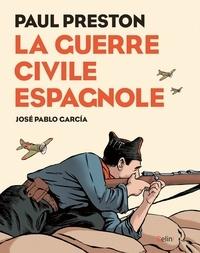 Paul Preston et José Pablo Garcia - La guerre civile espagnole.
