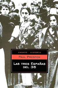 Paul Preston - Las tres Españas del 36.