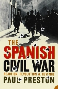 Paul Preston - The Spanish Civil War - Reaction, Revolution and Revenge.