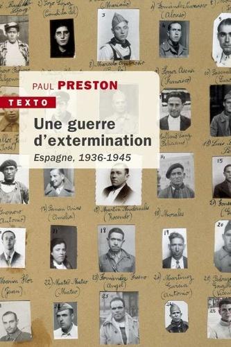 Paul Preston - Une guerre d'extermination - Esapgne 1936-1945.