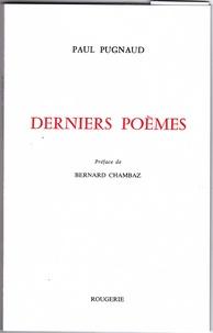 Paul Pugnaud - Derniers poèmes.