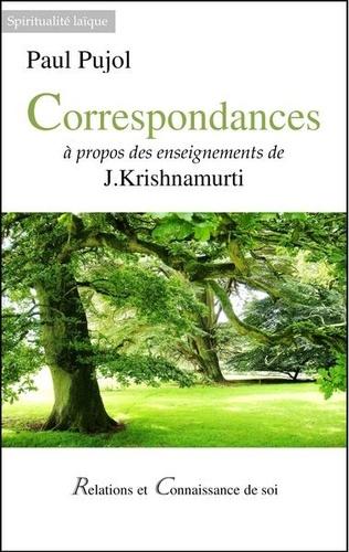 Paul Pujol - Correspondances à propos des enseignements de J. Krishnamurti.