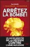 Paul Quilès - Arrêtez la bombe !.