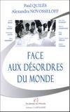 Paul Quilès et Alexandra Novosseloff - Face aux désordres du monde.
