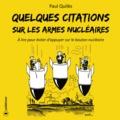 Paul Quilès et  Plantu - Quelques citations sur les armes nucléaires - À lire pour éviter d'appuyer sur le bouton nucléaire.