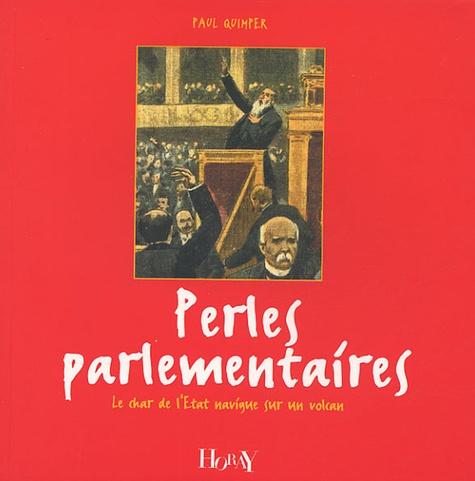 Paul Quimper - Perles parlementaires - Le char de l'Etat navigue sur un volcan.