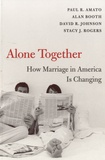 Paul R. Amato et Alan Booth - Alone Together - How Marriage in America is Changing.