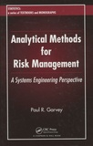 Paul R. Garvey - Analytical Methods for Risk Management - A Systems Engineering Perspective.
